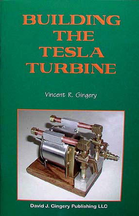 Building the Tesla Turbine by Vince Gingery