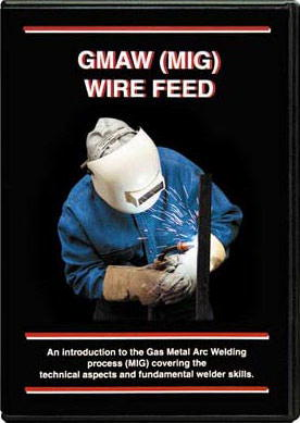 GMAW (MIG) Wire Feed Welding with Steve Bleile (DVD)