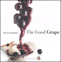 The Good Grape (Italian Cooking with Grapes)