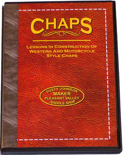 Chaps with Dusty Johnson: Lessons in Construction of Western & Motorcycle Style Chaps (DVD)