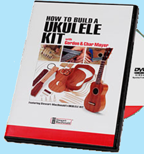 How to Build a Ukulele from a Kit (DVD) with Gordon and Char Mayer