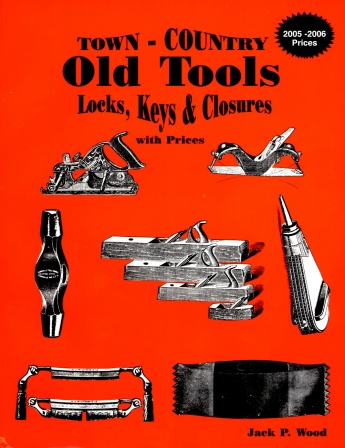 Town-Country Old Tools: Locks, Keys & Closures with Prices by Jack P Wood