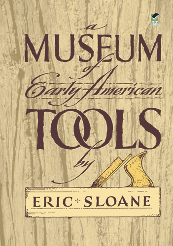 A Museum of Early American Tools by Eric Sloane