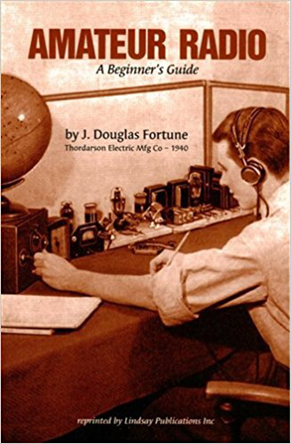 Amateur Radio a Beginners Guide by J. Douglas Fortune