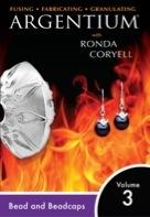 Argentium® Series Vol 3 with Ronda Coryell: Bead and Pearl Caps (DVD)