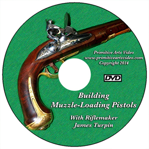 Building Muzzleloading Pistols with James Turpin (DVD)