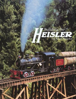 Building the Heisler by Kozo Hiraoka (Hardcover)