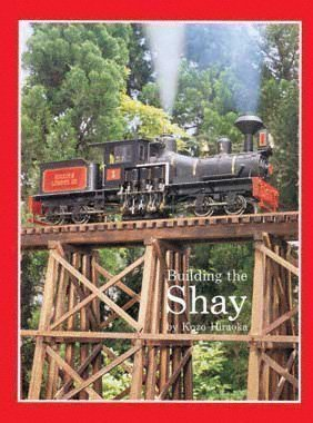 Building the Shay by Kozo Hiraoka (Hardcover)