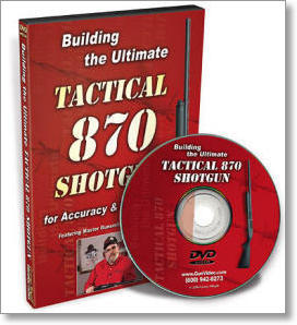 Building the Ultimate Tactical 870 Shotgun with Larry Crow (DVD)