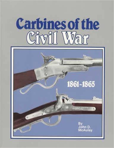 Carbines of the Civil War, 1861-1865