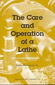 Care and Operation of a Lathe, the, by Sheldon Machine Company - By Sheldon Machine Company