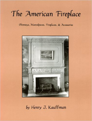 The American Fireplace by Henry J. Kauffman