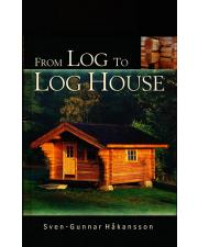 From Log to Log House by Sven-Gunnar Håkansson