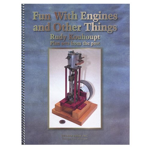 Fun with Engines and Other Things (Plan Sets From the Past) by Rudy Kouhoupt (Spiral-bound)