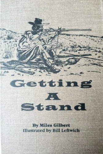 Getting A Stand (Writings of Buffalo Hunters) by Miles Gilbert
