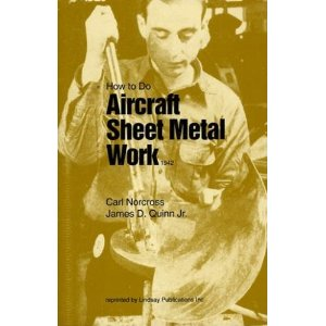 How to Do Aircraft Sheet Metal Work - by Carl Norcross and James D. Quinn Jr.