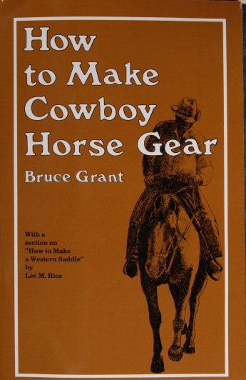 How to Make Cowboy Horse Gear by Bruce Grant