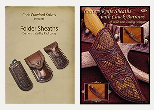 Custom and Folding Knife Sheath Construction (2 DVD Set) with Chuck Burrows and Paul Long