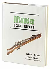 Mauser Bolt Rifles by Ludwig Olson - The most comprehensive work ever done on Mauser bolt rifles