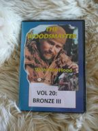 Bronze III with Ron Hood: the Final Steps, Woodsmaster Vol. 20 (DVD)