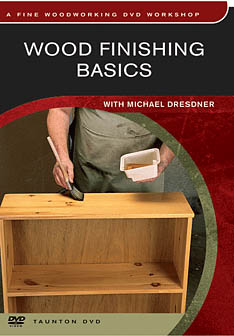 Wood Finishing Basics with Michael M. Dresdner (DVD)