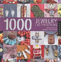 1000 Jewelry Inspirations by Sandra Salamony: Beads, Baubles, Dangles, and Chains  - Sandra Salamony