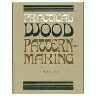 Practical Wood Patternmaking (Out of Print) - J. Robert Hall
