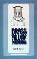Brass and Alloy Founding by H B Maynard  - by H B Maynard.