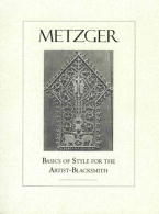Basics of Style for Artist Blacksmiths by Max Metzger - by Max Metzger.