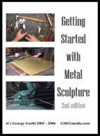 Getting Started With Metal Sculpture (DVD) - With George Goehl.