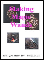 Making Magic Wands with george Goehl (DVD) - With George Goehl.