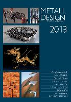 2013 International Metal Design Annual (Metall Design International 2013) by Peter Elgass - Over 800 color photos!!!