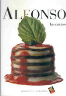 Alfonso Iaccarino  - Don Alfonso Iaccarino. An award-winning,  beautifully photographed professional cookbook from one of the Italy's culinary masters.