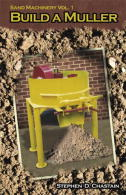 Build a Muller by Steve Chastain: Sand Machinery 1