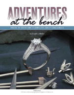 Adventures at the Bench: Tricks to Overcome a Jeweler's Daily Challenges by Jurgen J. Maerz
