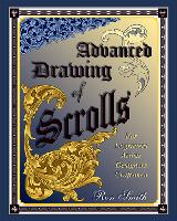 Advanced Drawing of Scrolls: For Engraving Artists, Designers, Craftsmen by Ron Smith [Hardcover]  - Second edition, 2007. Hardcover, beautifully and fully illustrated, 223 pages.