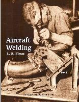 Aircraft Welding by L. S. Elzea - Softcover, 121 pages, fully illustrated