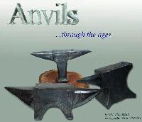 Anvils in America & Anvils Through the Ages (Two Book Set!) - Two Bestsellers on Anvils in a Set