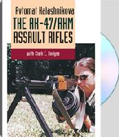 Avtomat Kalashnikova: The AK-47/AKM Assault Rifles (DVD) - with Clark E. Hodges