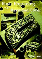Basic Engraving with Raymond Cover (DVD) - 3 hours and 30 minutes!!