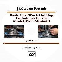 Basic Vice Work Holding Techniques for the Model 3960 Mini Mill with Jose Rodriguez (DVD)  - Basic Milling Vice Work Holding Techniques