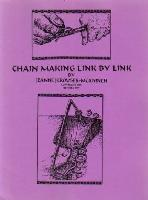 Chain Making Link by Link by Jeanne Jerousek-Mcaninch - Jeanne Jerousek-Mcaninch