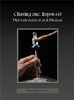 Chasing and Repouss�: Methods Ancient and Modern by Nancy Megan Corwin  - Nancy Megan Corwin