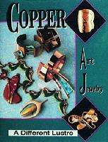 "Copper Art Jewelry: A Different Luster by Matthew L. Burkholz & Linda Lichtenberg Kaplan - Hardcover, 176 pages, 300 color photos, 8 1/2"" x 11"""