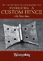 Forging a Custom Hinge with Peter Ross (DVD) - Blacksmithing for Woodworkers Series