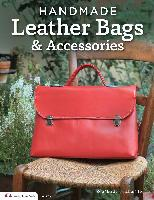 Handmade Leather Bags & Accessories by Zoe Ho - Gorgeous photographs, step-by-step diagrams, and easy-to-follow instructions