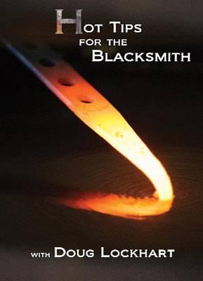 Hot Tips for the Blacksmith with Doug Lockhart (DVD)
