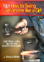 How to Swing a Hammer Like a Girl and Other Useful Tips for the Blacksmith with Doug Lockhart (DVD)