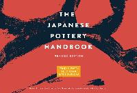 Japanese Pottery Handbook, the (Revised Edition) by Penny Simpson, Lucy Kitto, and Kanji Sodeoka