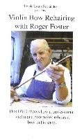 Violin Bow Rehairing with Roger Foster (DVD) - Shows how a professional violin and bowmaker rehairs a bow in his shop